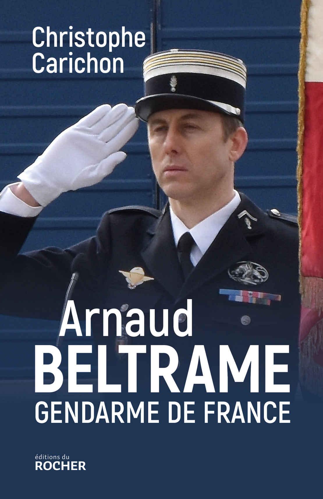 livre   arnaud beltrame  gendarme de france  de christophe